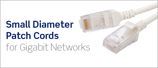 Small Diameter Patch Cords for Gigabit Networks
