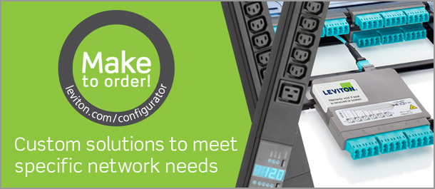 Make to Order - Custom solutions to meet specific network needs